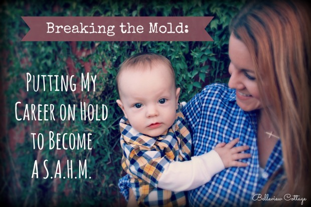 Breaking the Mold: Putting My Career on Hold to Become a SAHM | Belleview Cottage