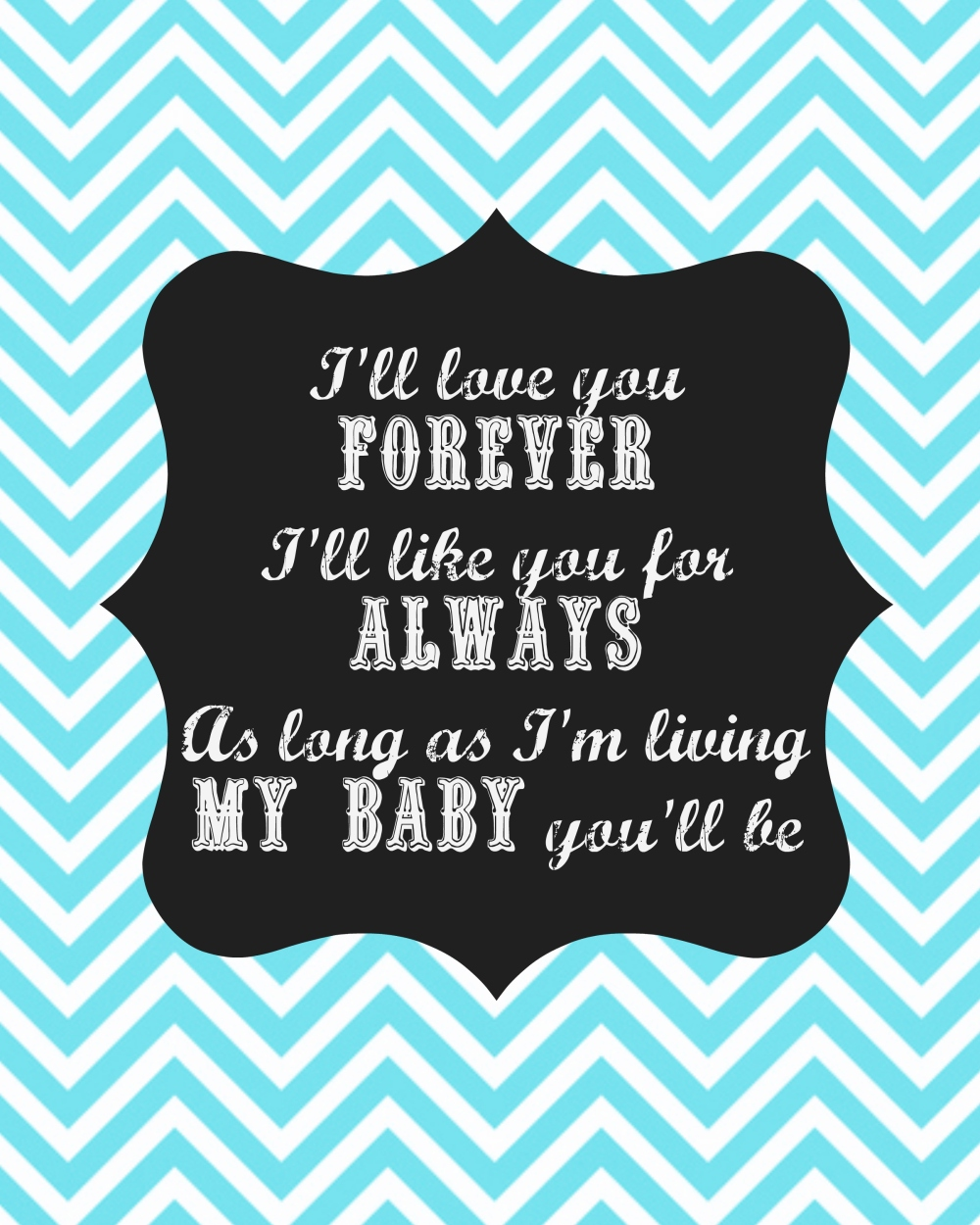 Free Nursery Printable | I'll Love You Forever | Belleview Cottage