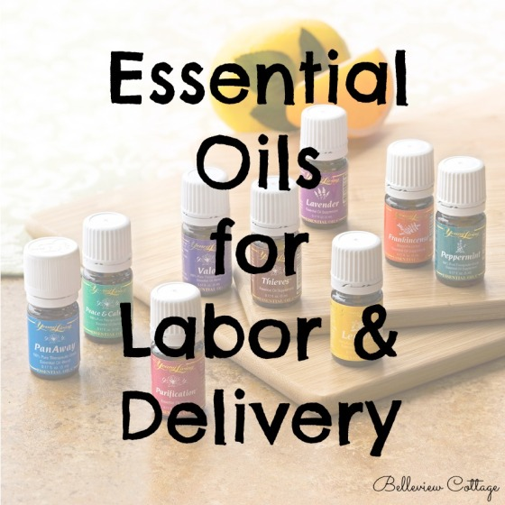 Essential Oils for Labor & Delivery | Belleview Cottage