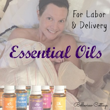 Essential Oils for Labor & Delivery: A Natural Birth Story | Belleview Cottage
